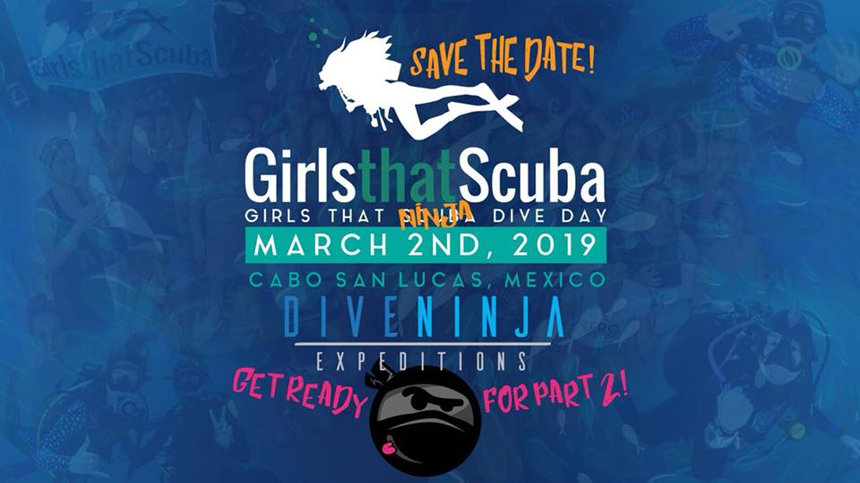 Girls That Scuba Day Cabo San Lucas 2019 - Save the date!